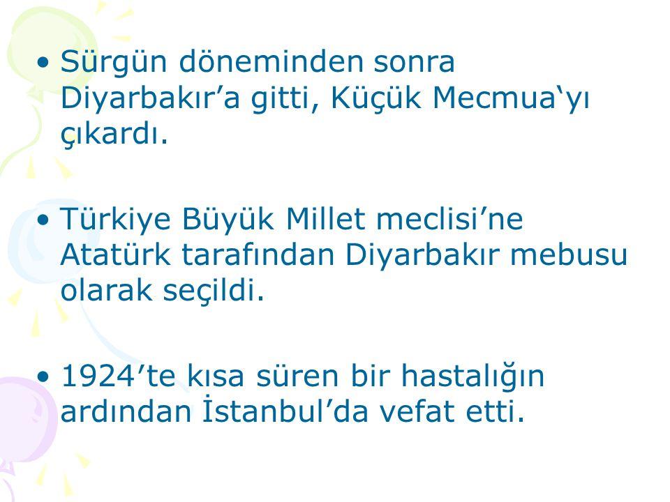 Sürgün döneminden sonra Diyarbakır'a gitti, Küçük Mecmua'yı çıkardı.