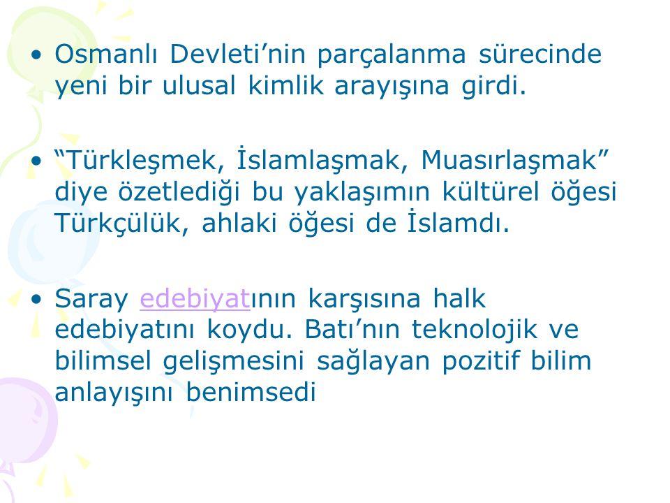 Osmanlı Devleti'nin parçalanma sürecinde yeni bir ulusal kimlik arayışına girdi.