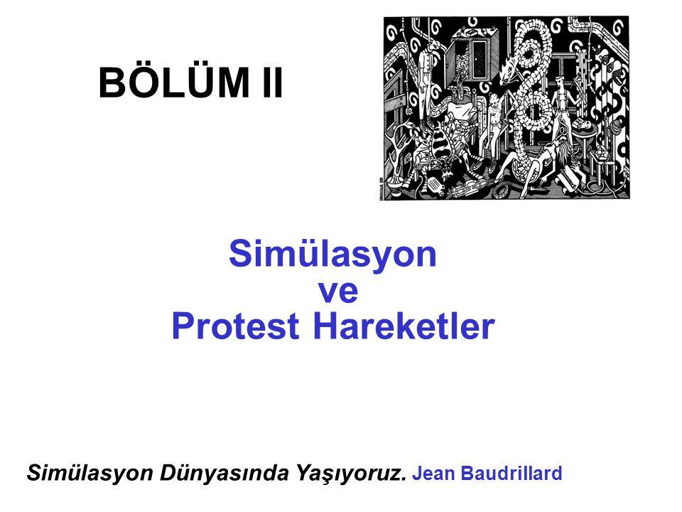 BÖLÜM II Simülasyon ve Protest Hareketler