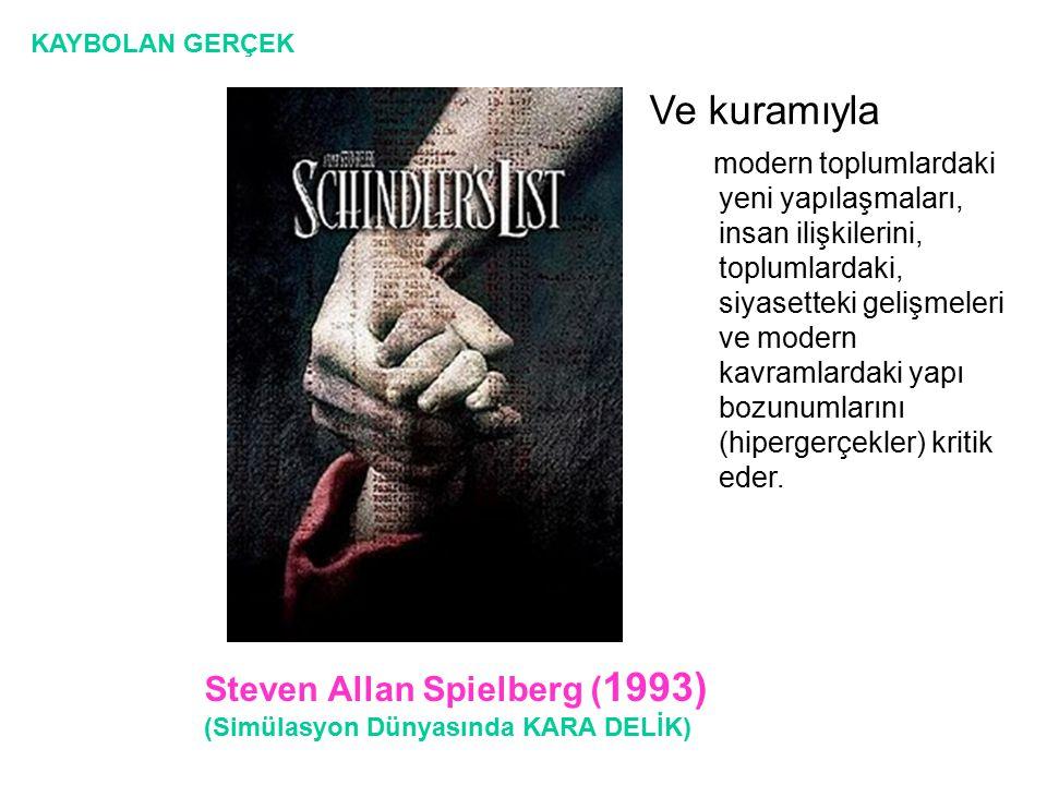 Ve kuramıyla Steven Allan Spielberg (1993)