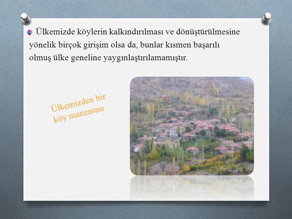 Ülkemizde köylerin kalkındırılması ve dönüştürülmesine
