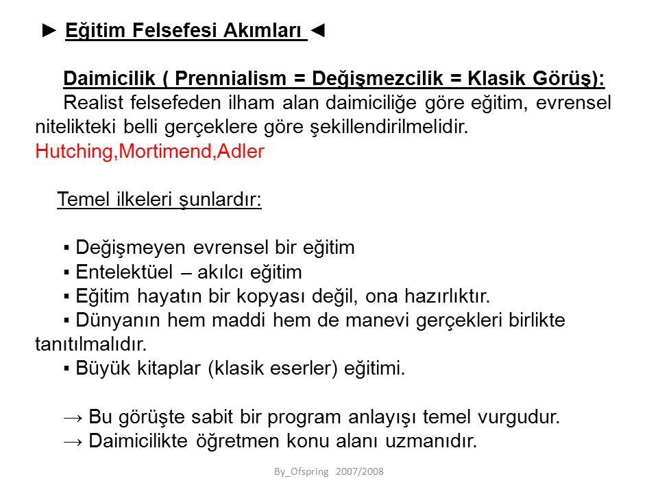 Daimicilik ( Prennialism = Değişmezcilik = Klasik Görüş):