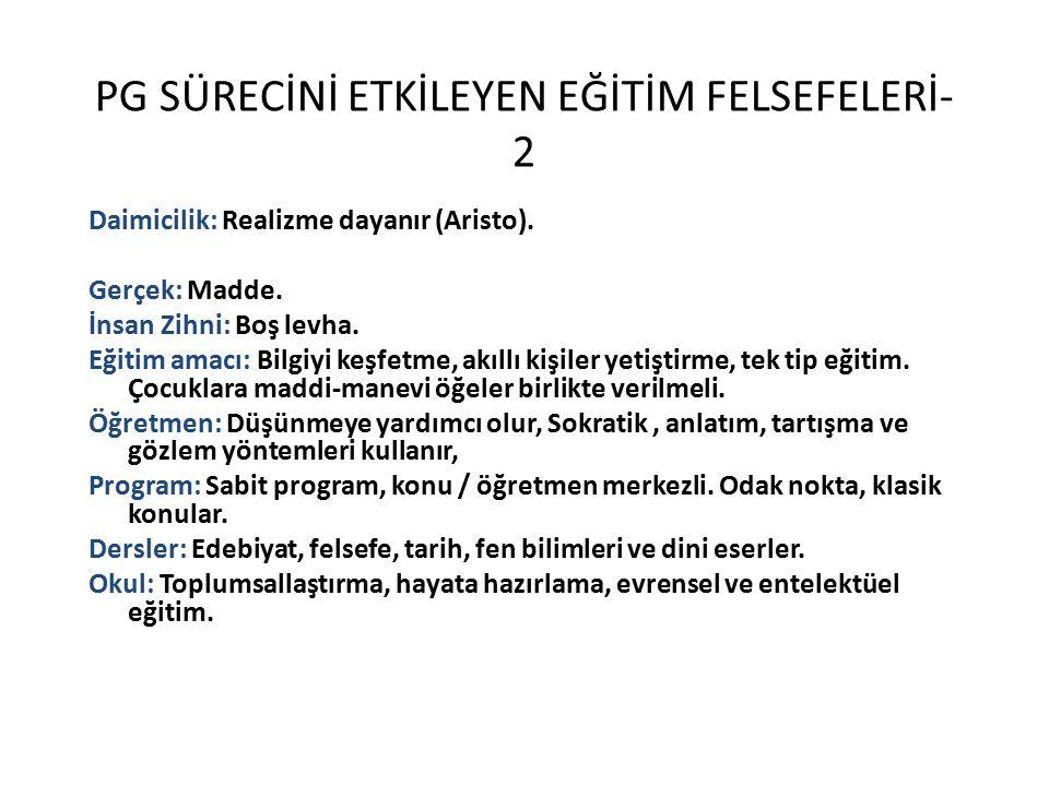 PG SÜRECİNİ ETKİLEYEN EĞİTİM FELSEFELERİ-2