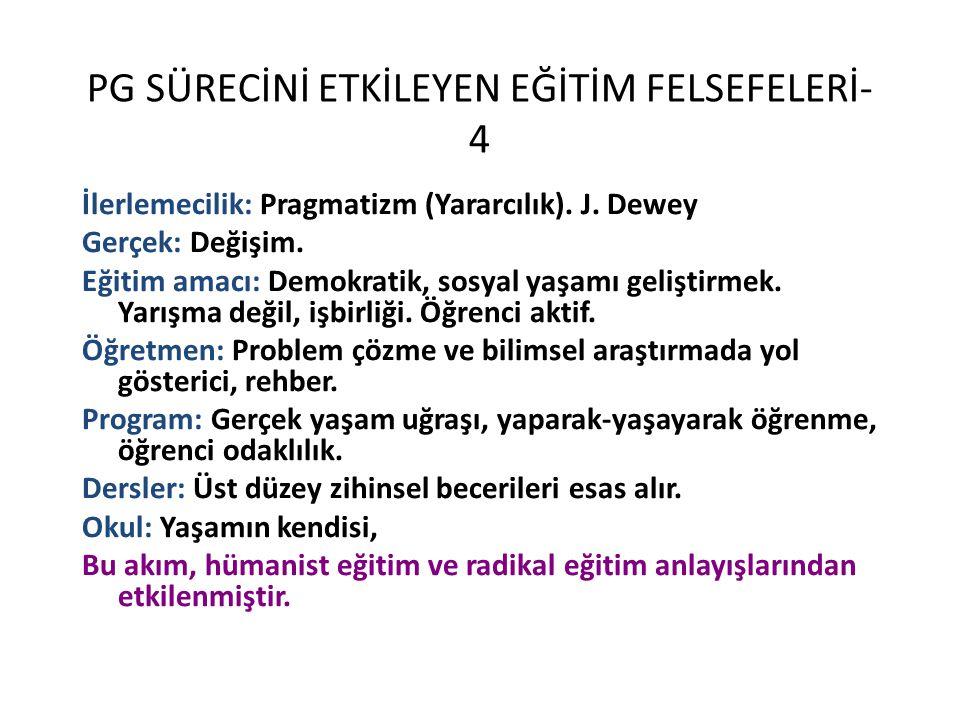 PG SÜRECİNİ ETKİLEYEN EĞİTİM FELSEFELERİ-4