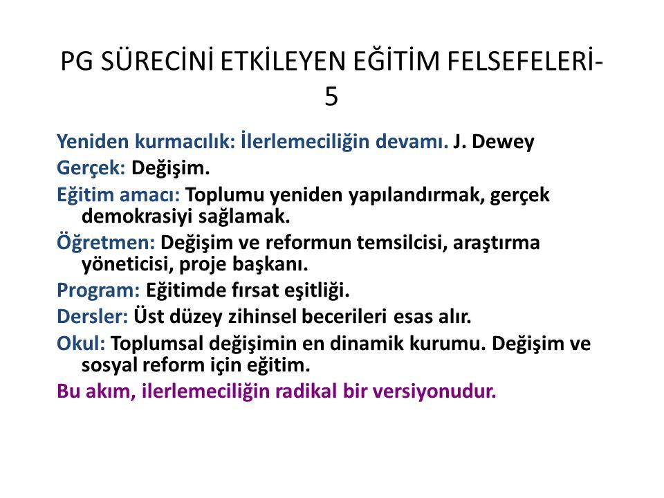 PG SÜRECİNİ ETKİLEYEN EĞİTİM FELSEFELERİ-5