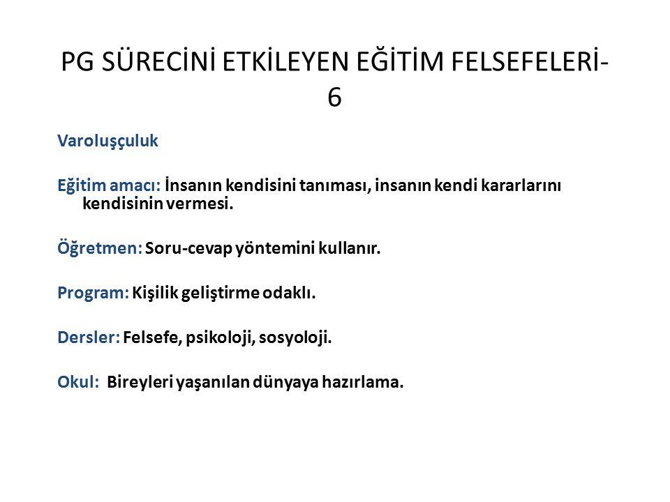 PG SÜRECİNİ ETKİLEYEN EĞİTİM FELSEFELERİ-6