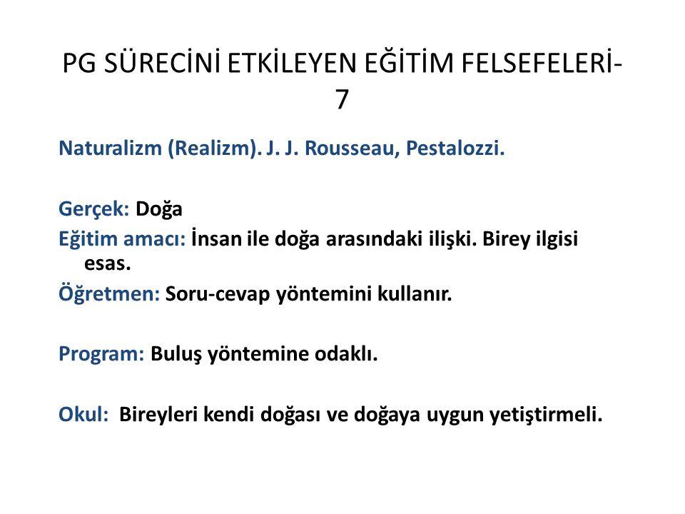 PG SÜRECİNİ ETKİLEYEN EĞİTİM FELSEFELERİ-7