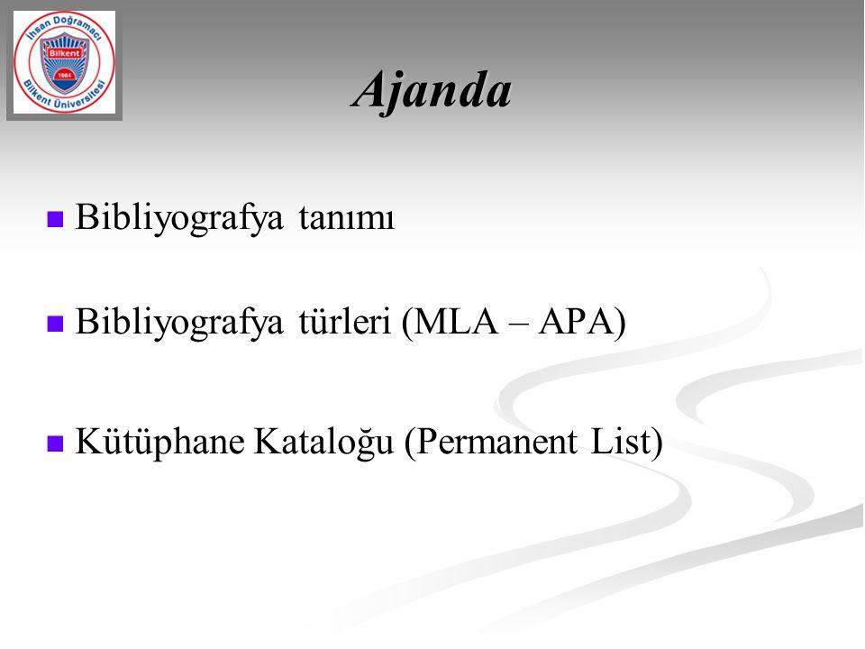 Ajanda Bibliyografya tanımı Bibliyografya türleri (MLA – APA)
