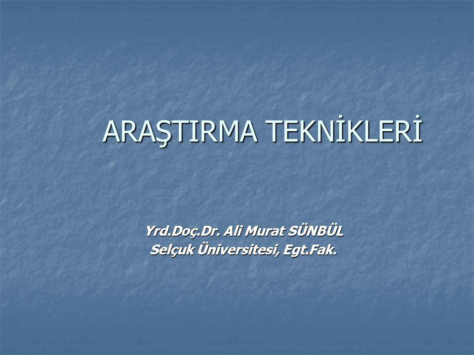 Yrd.Doç.Dr. Ali Murat SÜNBÜL Selçuk Üniversitesi, Egt.Fak.