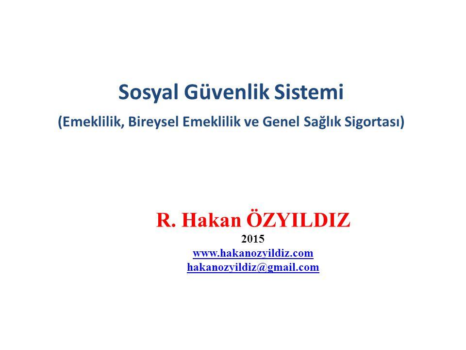 Sosyal Güvenlik Sistemi (Emeklilik, Bireysel Emeklilik ve Genel Sağlık Sigortası)