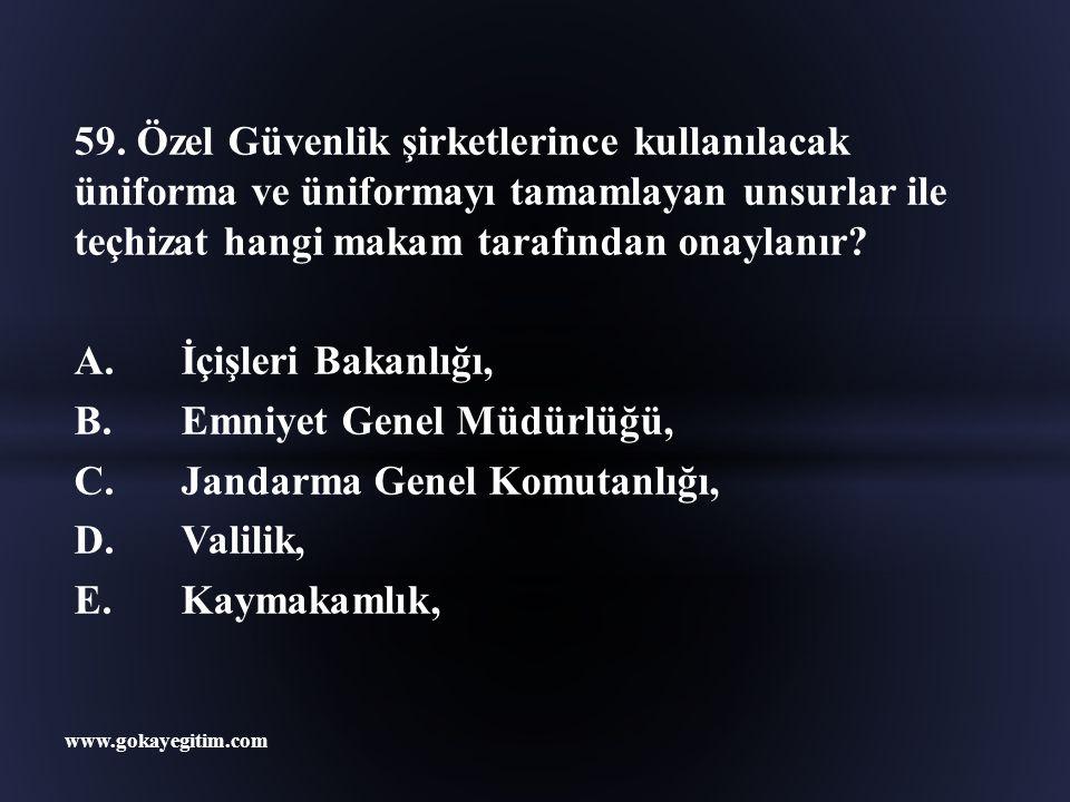 B. Emniyet Genel Müdürlüğü, C. Jandarma Genel Komutanlığı, D. Valilik,