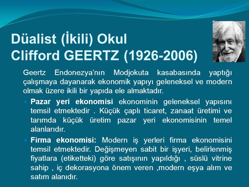 Düalist (İkili) Okul Clifford GEERTZ (1926-2006)