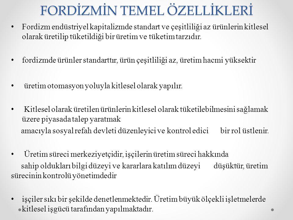 FORDİZMİN TEMEL ÖZELLİKLERİ