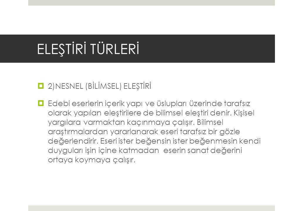 ELEŞTİRİ TÜRLERİ 2)NESNEL (BİLİMSEL) ELEŞTİRİ
