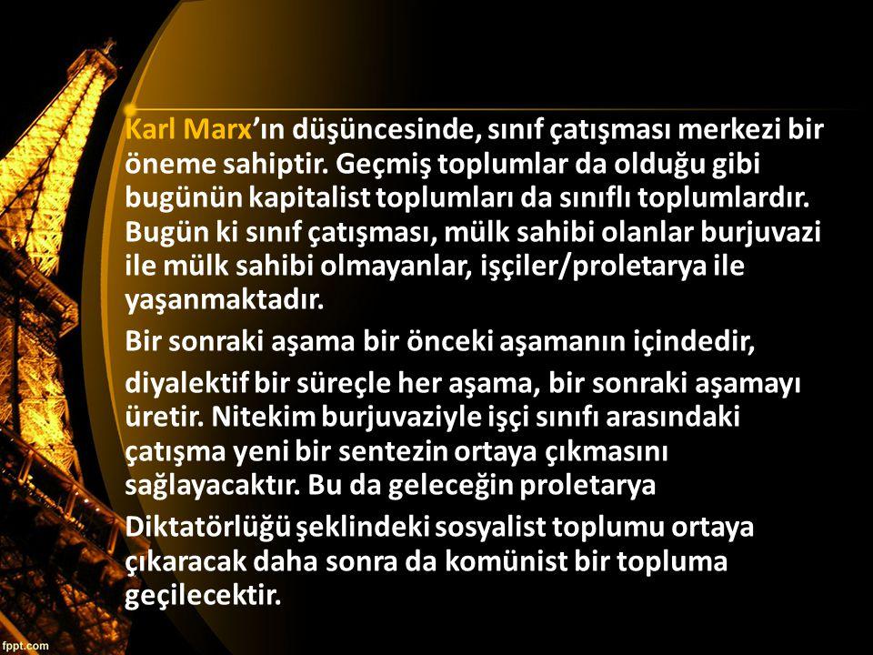 Karl Marx'ın düşüncesinde, sınıf çatışması merkezi bir öneme sahiptir