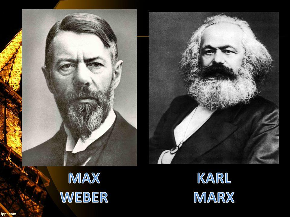 MAX WEBER KARL MARX