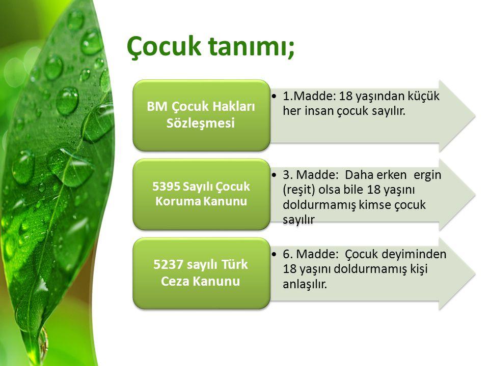 Çocuk tanımı; BM Çocuk Hakları Sözleşmesi 5237 sayılı Türk Ceza Kanunu