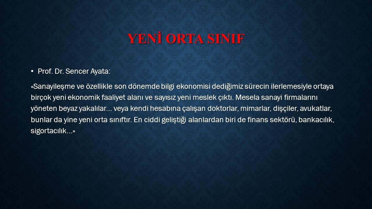 YENİ ORTA SINIF Prof. Dr. Sencer Ayata: