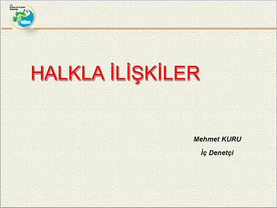 HALKLA İLİŞKİLER Mehmet KURU İç Denetçi