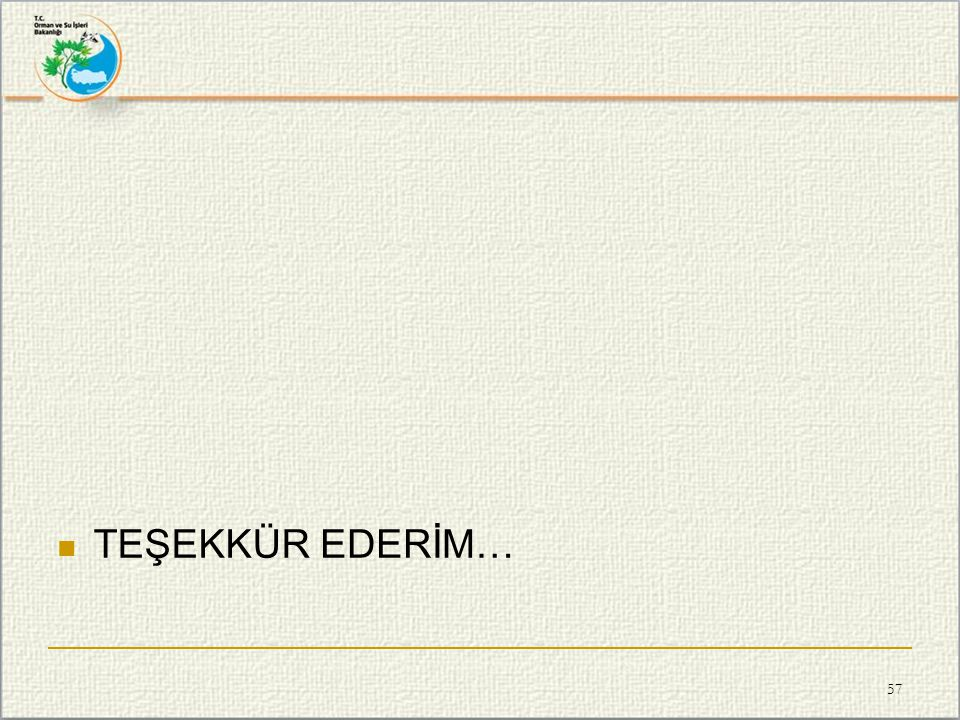  TEŞEKKÜR EDERİM… 57