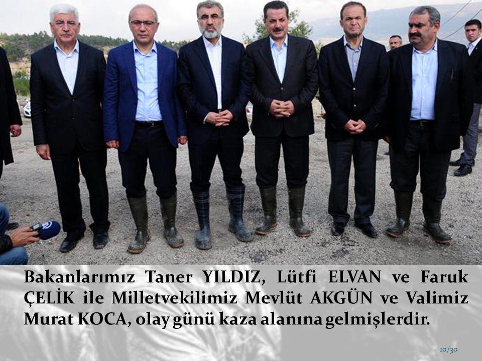 Bakanlarımız Taner YILDIZ, Lütfi ELVAN ve Faruk ÇELİK ile Milletvekilimiz Mevlüt AKGÜN ve Valimiz Murat KOCA, olay günü kaza alanına gelmişlerdir.