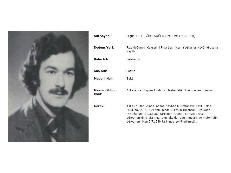 Ergün EROL GÜRSESOĞLU (29.9.1951–5.7.1980)