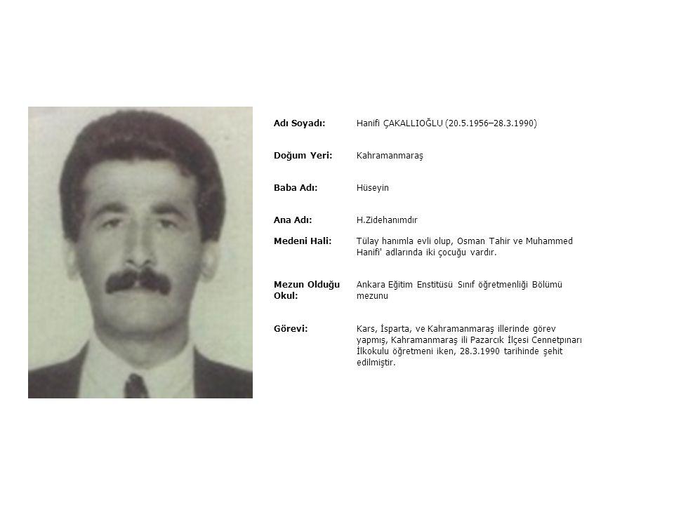 Hanifi ÇAKALLIOĞLU (20.5.1956–28.3.1990)