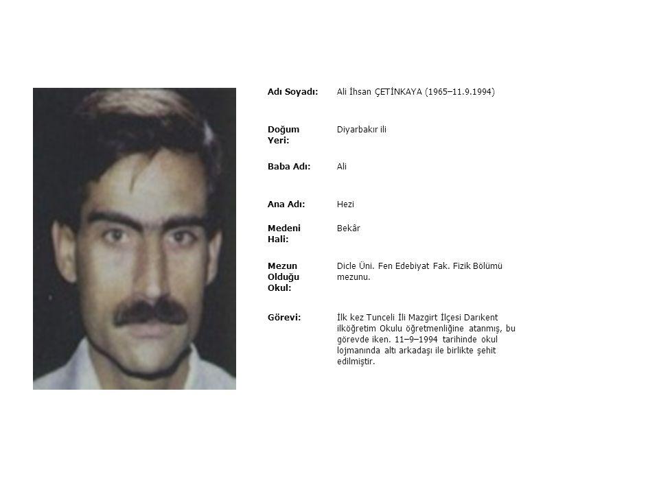 Ali İhsan ÇETİNKAYA (1965–11.9.1994)