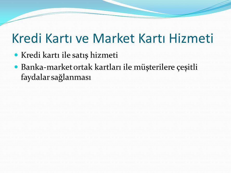 Kredi Kartı ve Market Kartı Hizmeti