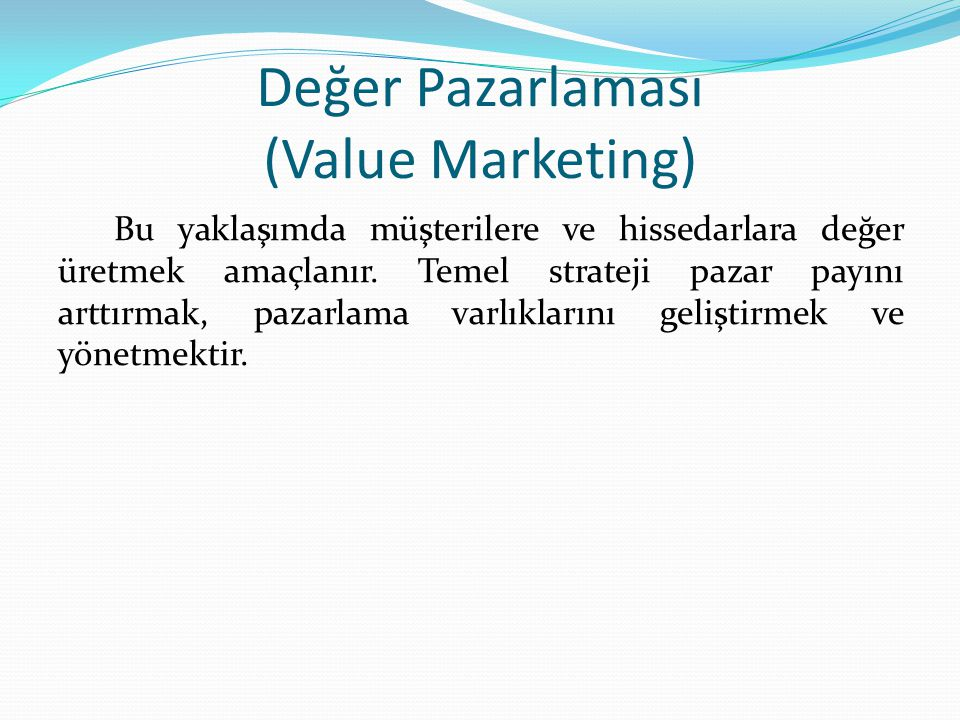 Değer Pazarlaması (Value Marketing)