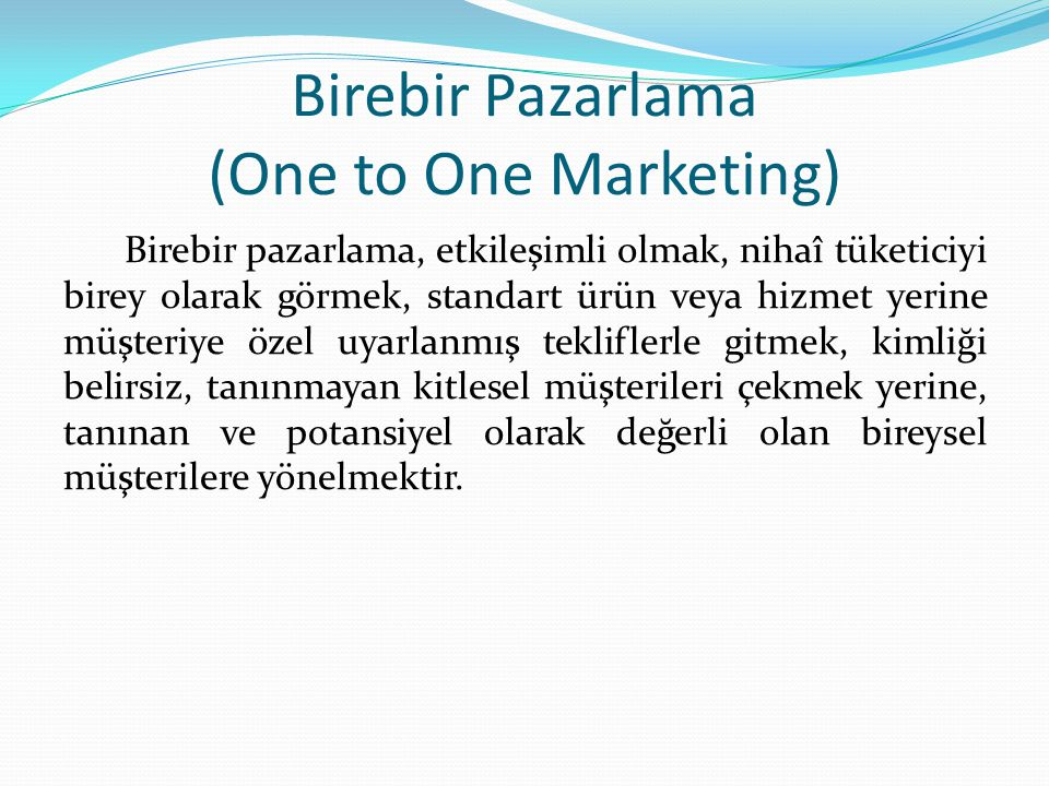 Birebir Pazarlama (One to One Marketing)