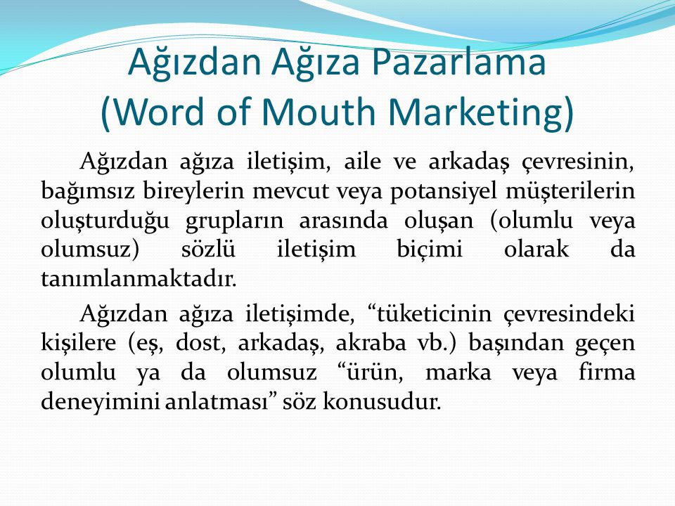 Ağızdan Ağıza Pazarlama (Word of Mouth Marketing)