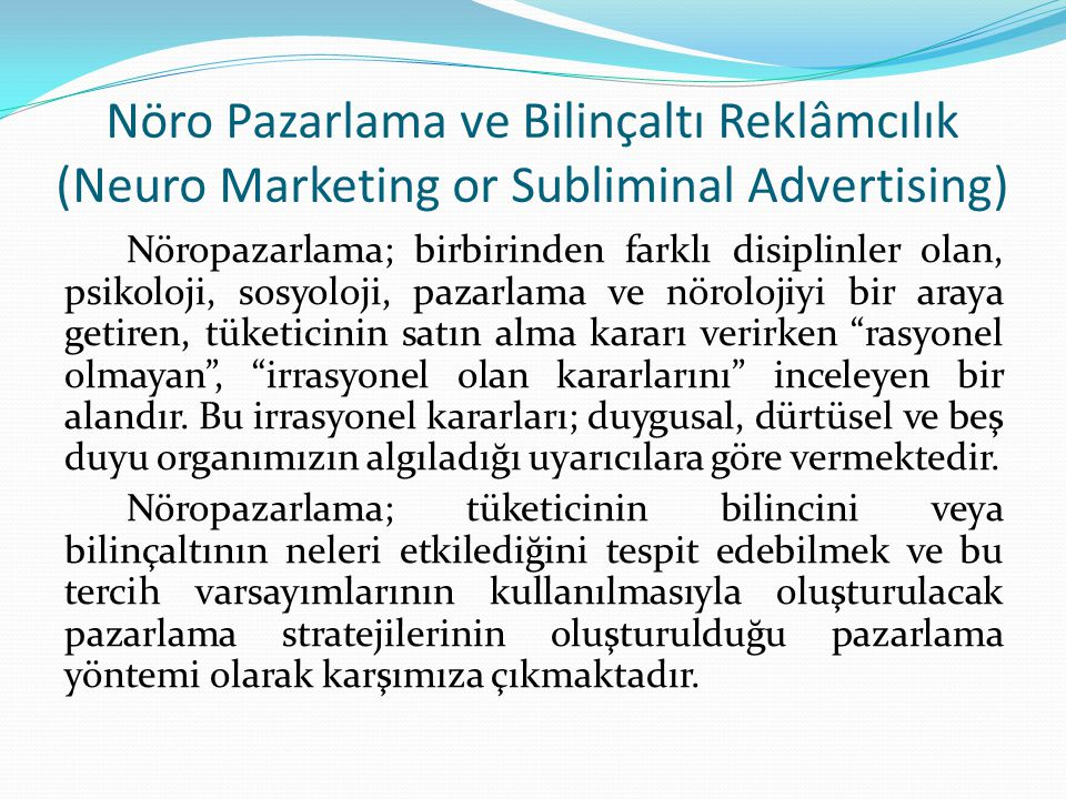 Nöro Pazarlama ve Bilinçaltı Reklâmcılık (Neuro Marketing or Subliminal Advertising)