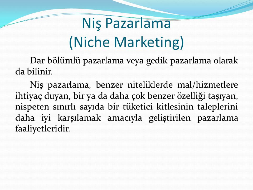 Niş Pazarlama (Niche Marketing)