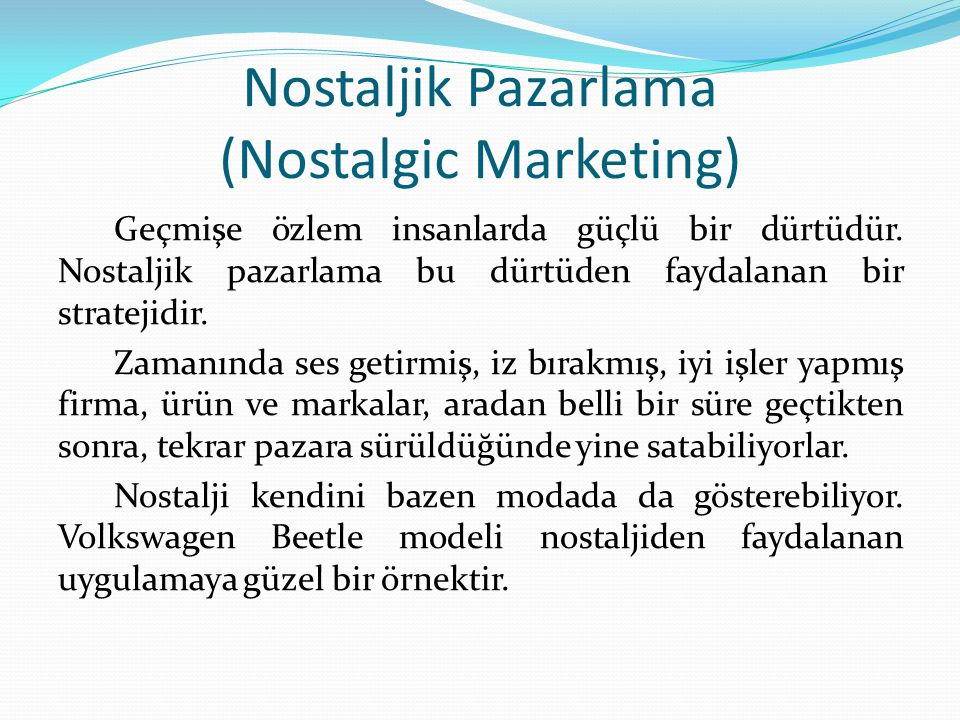 Nostaljik Pazarlama (Nostalgic Marketing)