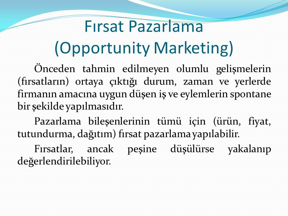 Fırsat Pazarlama (Opportunity Marketing)