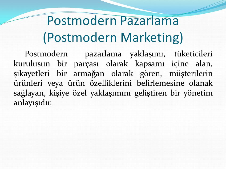 Postmodern Pazarlama (Postmodern Marketing)