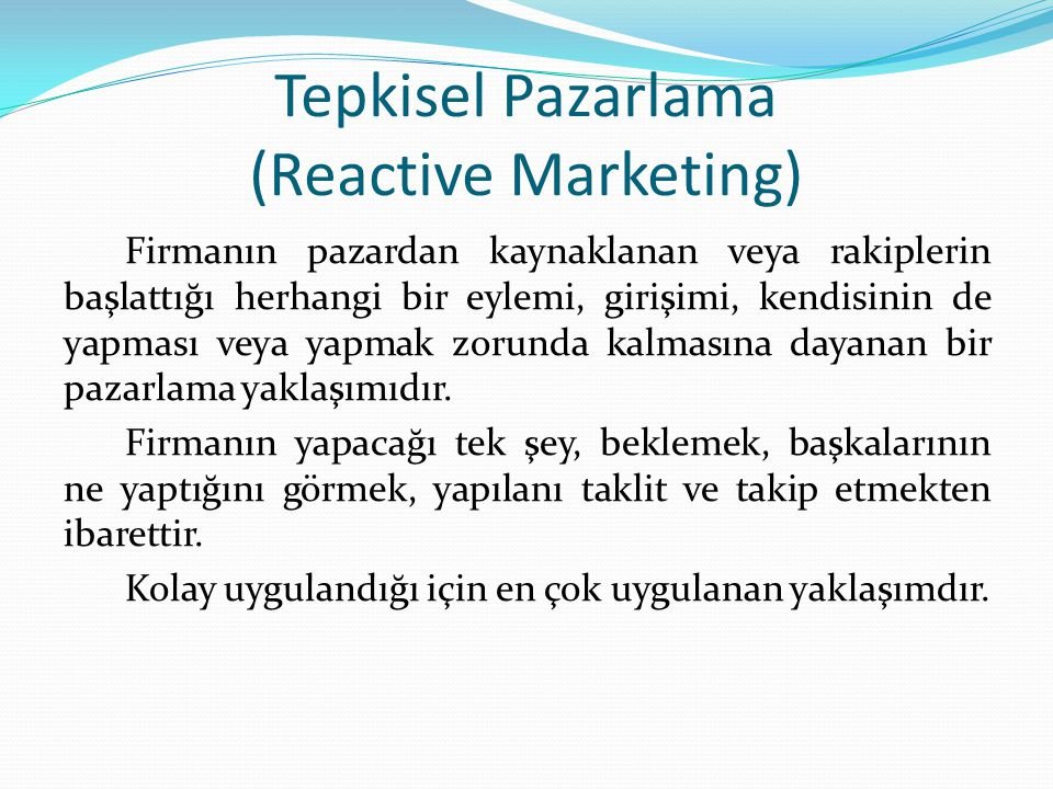 Tepkisel Pazarlama (Reactive Marketing)