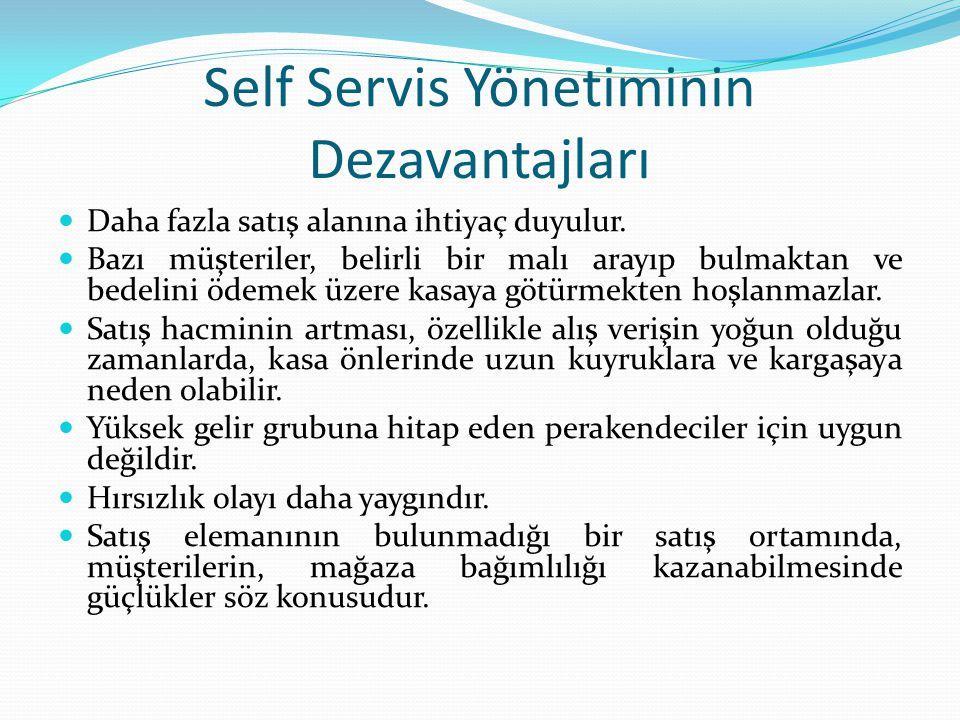 Self Servis Yönetiminin Dezavantajları