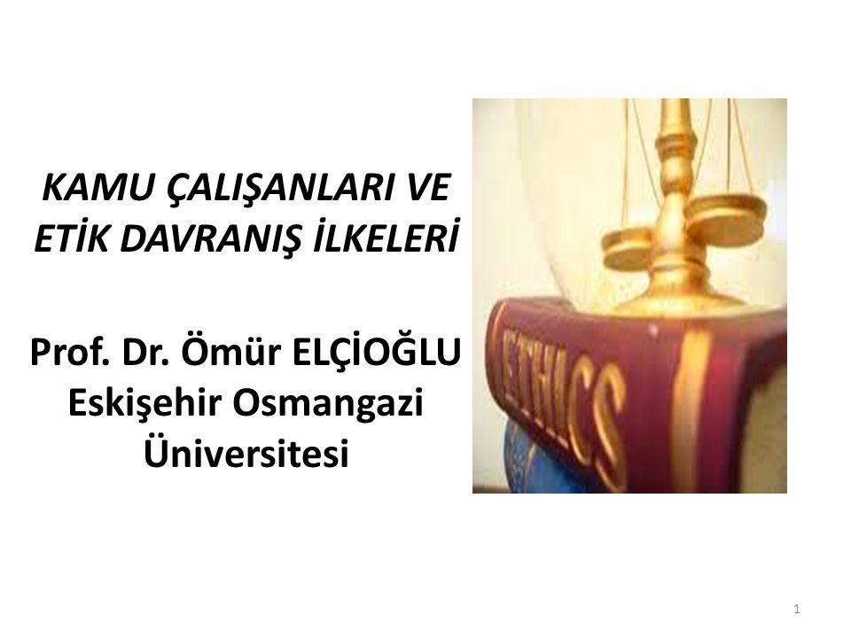 KAMU ÇALIŞANLARI VE ETİK DAVRANIŞ İLKELERİ Prof. Dr