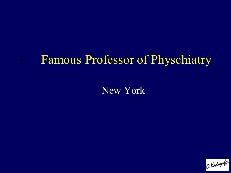 Famous Professor of Physchiatry