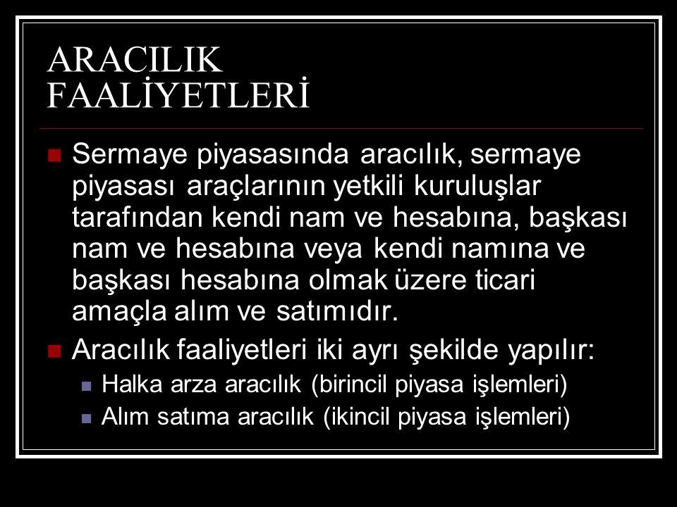 ARACILIK FAALİYETLERİ