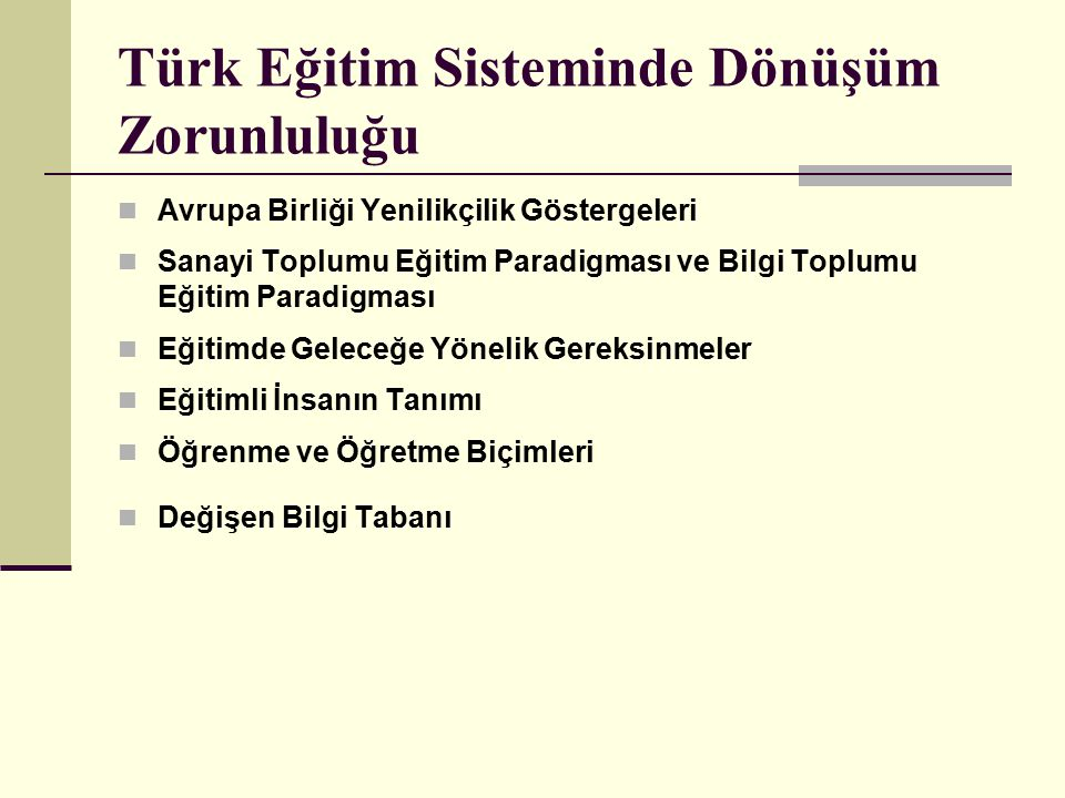 Türk Eğitim Sisteminde Dönüşüm Zorunluluğu
