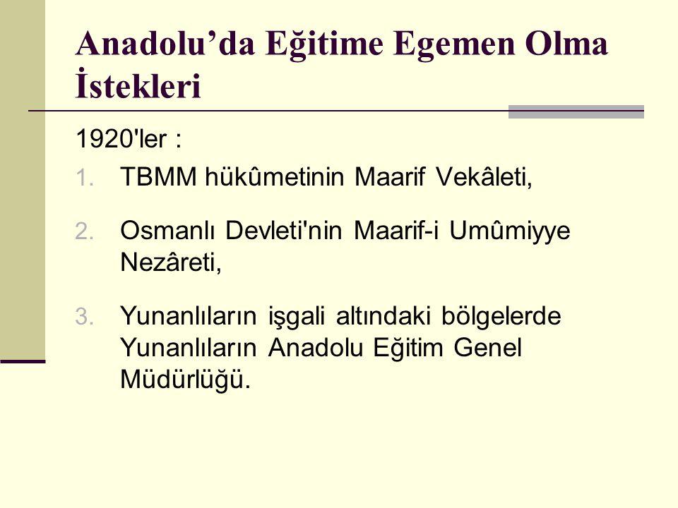 Anadolu'da Eğitime Egemen Olma İstekleri