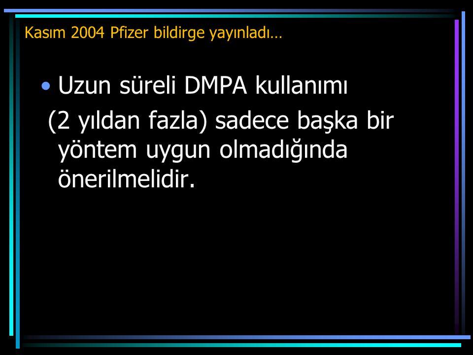 Kasım 2004 Pfizer bildirge yayınladı…