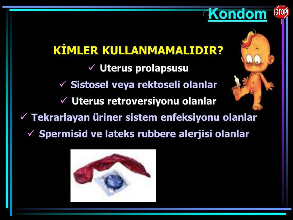 Kondom KİMLER KULLANMAMALIDIR Uterus prolapsusu