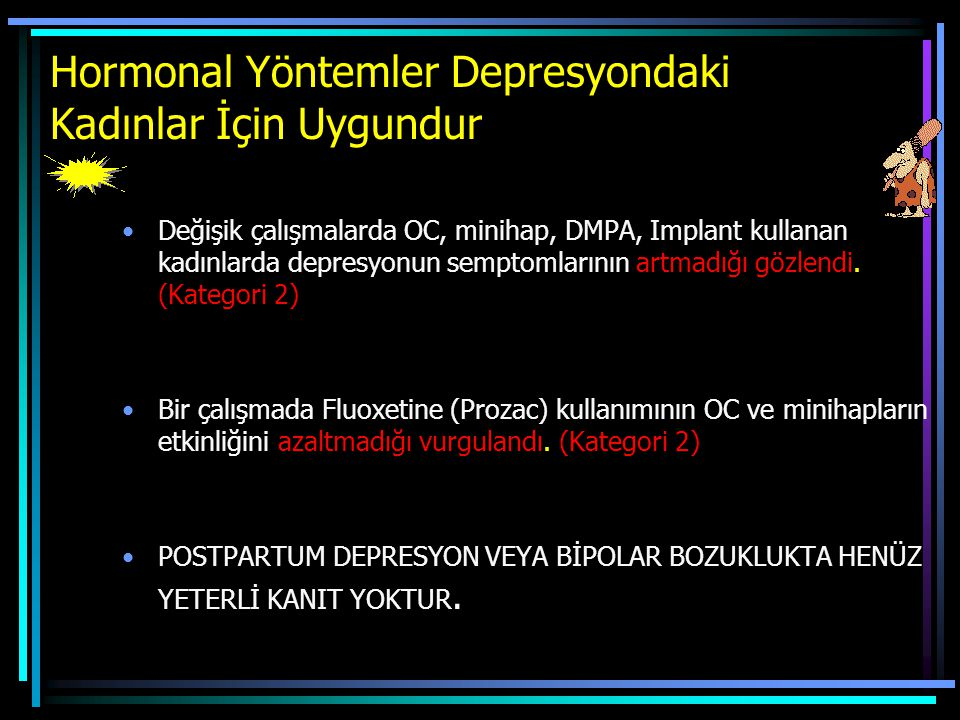 Hormonal Yöntemler Depresyondaki Kadınlar İçin Uygundur