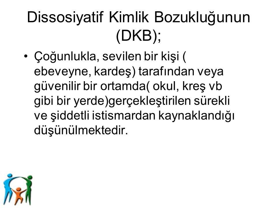 Dissosiyatif Kimlik Bozukluğunun (DKB);