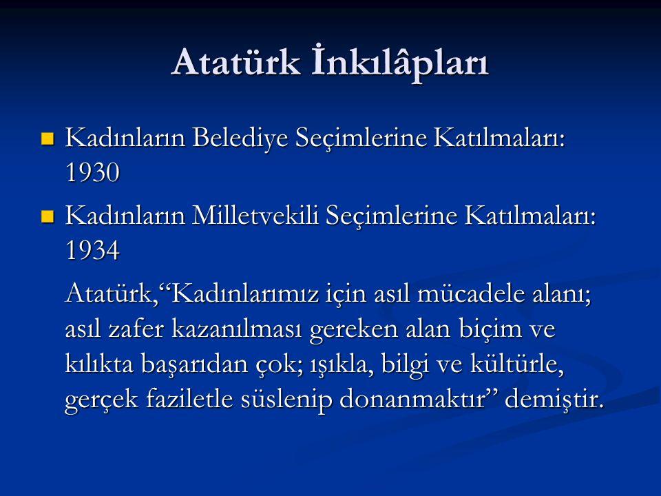 Atatürk İnkılâpları Kadınların Belediye Seçimlerine Katılmaları: 1930