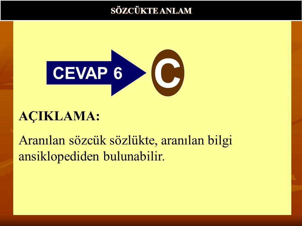 SÖZCÜKTE ANLAM CEVAP 6. C.